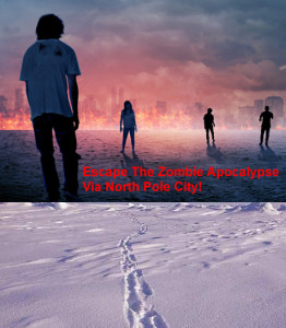 Escape The Zombie Apocalypse Via North Pole City